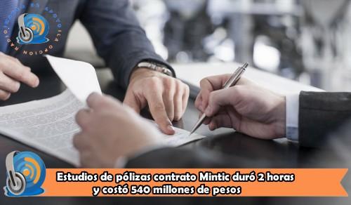 Estudios de pólizas del contrato MinTIC se hizo en 2 horas y costó 540 millones de pesos