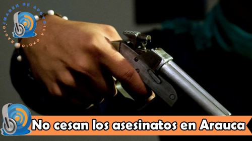 Continúan los asesinatos en Arauca en este 2021